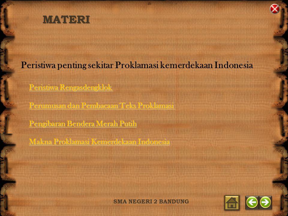 MATERI SMA NEGERI 2 BANDUNG Peristiwa penting sekitar Proklamasi kemerdekaan Indonesia Perumusan dan Pembacaan Teks Proklamasi Perumusan dan Pembacaan