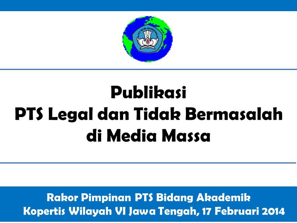 Teacher Education Summit Jakarta, 14-16 December 2011 Publikasi PTS Legal dan Tidak Bermasalah di Media Massa Rakor Pimpinan PTS Bidang Akademik Koper