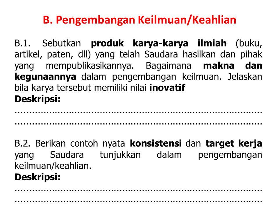 B. Pengembangan Keilmuan/Keahlian B.1.Sebutkan produk karya-karya ilmiah (buku, artikel, paten, dll) yang telah Saudara hasilkan dan pihak yang mempub