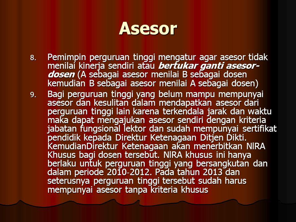 Asesor 8. Pemimpin perguruan tinggi mengatur agar asesor tidak menilai kinerja sendiri atau bertukar ganti asesor- dosen (A sebagai asesor menilai B s
