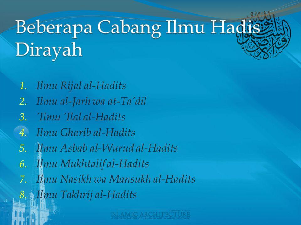 1.Ilmu Rijal al-Hadits 2. Ilmu al-Jarh wa at-Ta'dil 3.