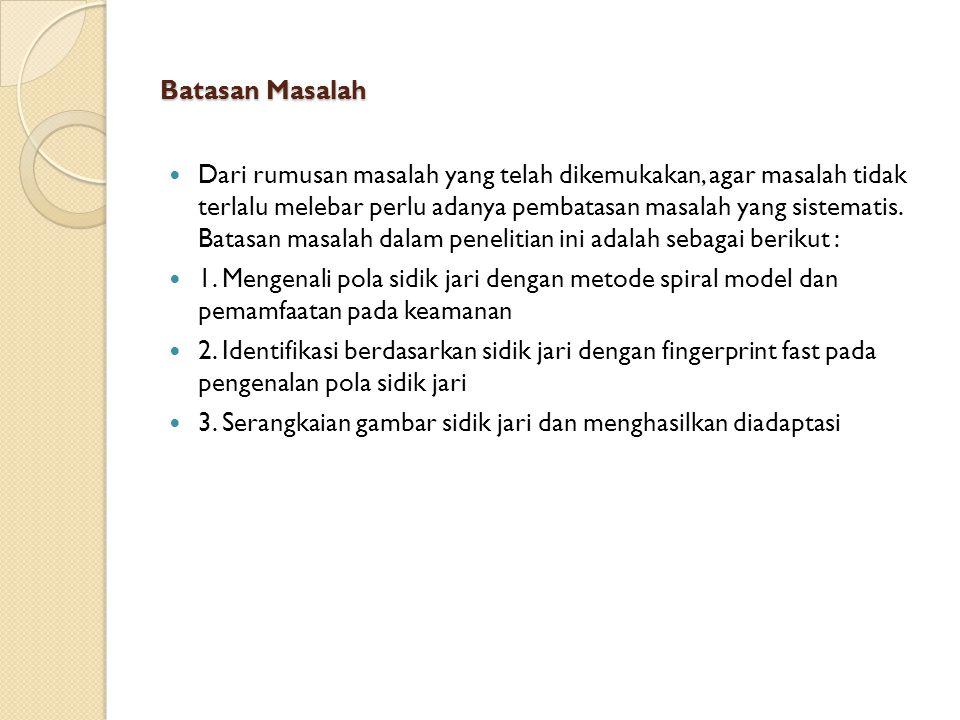TUJUAN 1.Untuk mengetahui informasi pengenalan sidik jari 2.
