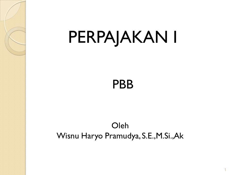 1 PERPAJAKAN I Oleh Wisnu Haryo Pramudya, S.E.,M.Si.,Ak PBB