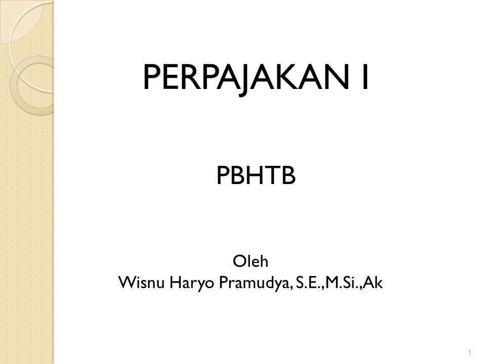 1 PERPAJAKAN I Oleh Wisnu Haryo Pramudya, S.E.,M.Si.,Ak PBHTB