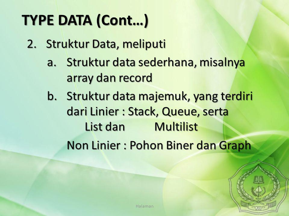 Halaman11 2.Struktur Data, meliputi a.Struktur data sederhana, misalnya array dan record b.Struktur data majemuk, yang terdiri dari Linier : Stack, Qu