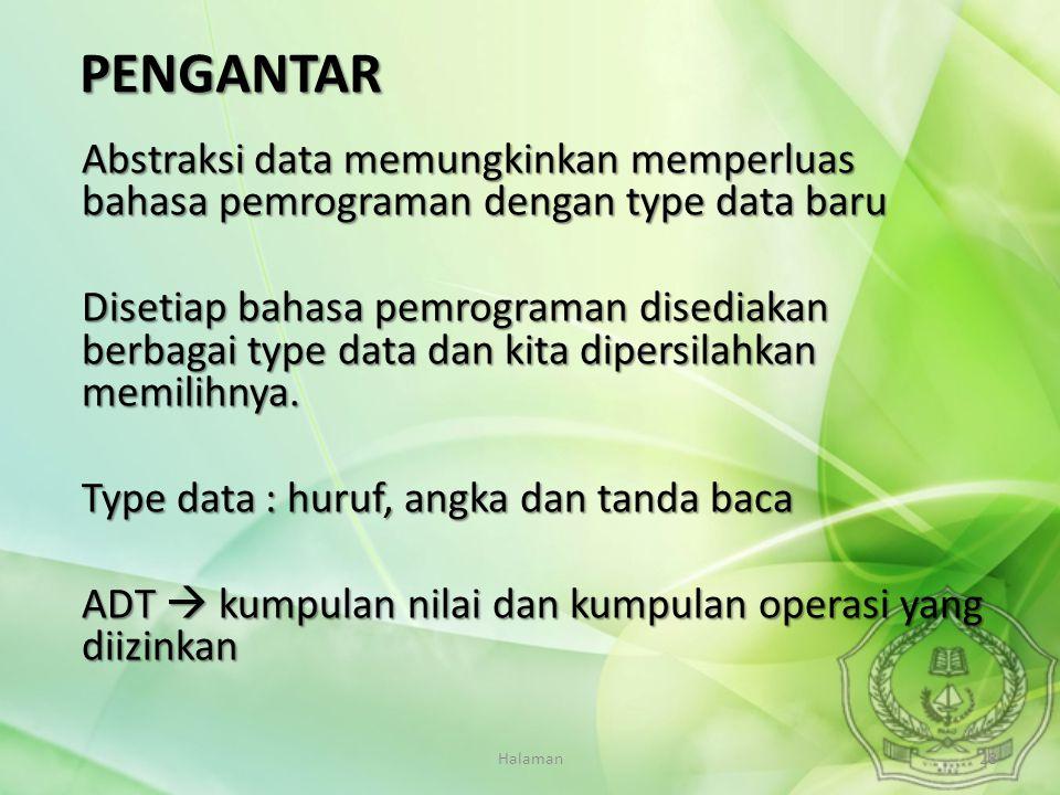 Halaman28 Abstraksi data memungkinkan memperluas bahasa pemrograman dengan type data baru Disetiap bahasa pemrograman disediakan berbagai type data da