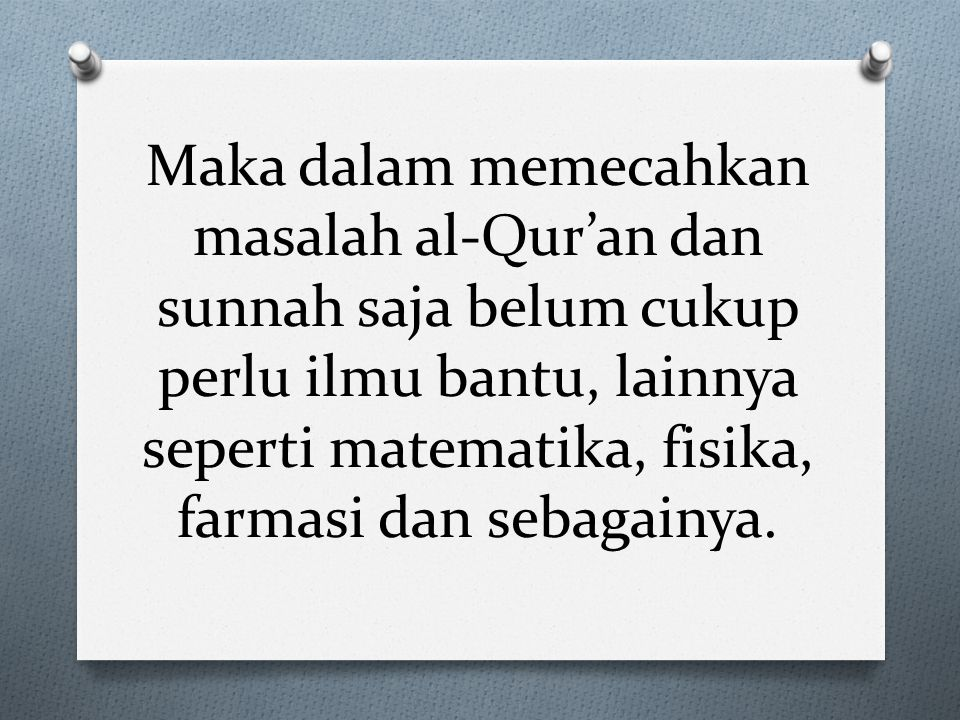 Jadi yang disebut Ilmu Islam adalah O Sesuai dengan al-Qur'an dan hadis atau tidak bertentangan dengan keduanya.