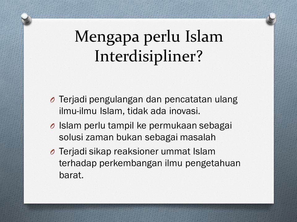 Mengapa perlu Islam Interdisipliner.