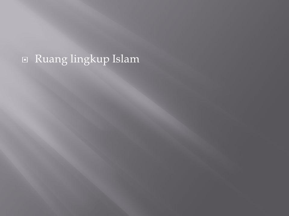  Ruang lingkup Islam