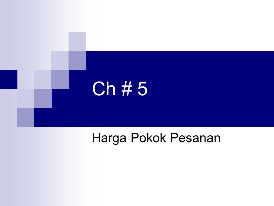 Ciri-ciri sistem Harga Pokok Pesanan Perusahaan yg produknya spesifik & heterogen Biaya produksinya dikumpulkan utk tiap pesanan → Kartu Harga Pokok pesanan HPP/unit = HPP Pesanan Jml pesanan ybs