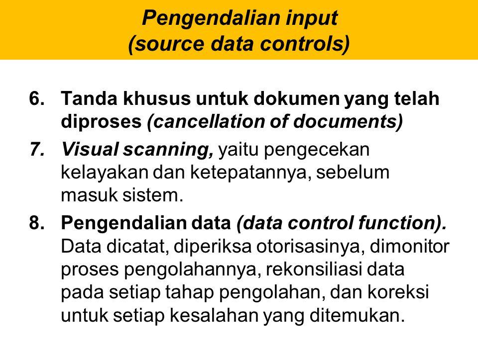6.Tanda khusus untuk dokumen yang telah diproses (cancellation of documents) 7.Visual scanning, yaitu pengecekan kelayakan dan ketepatannya, sebelum m