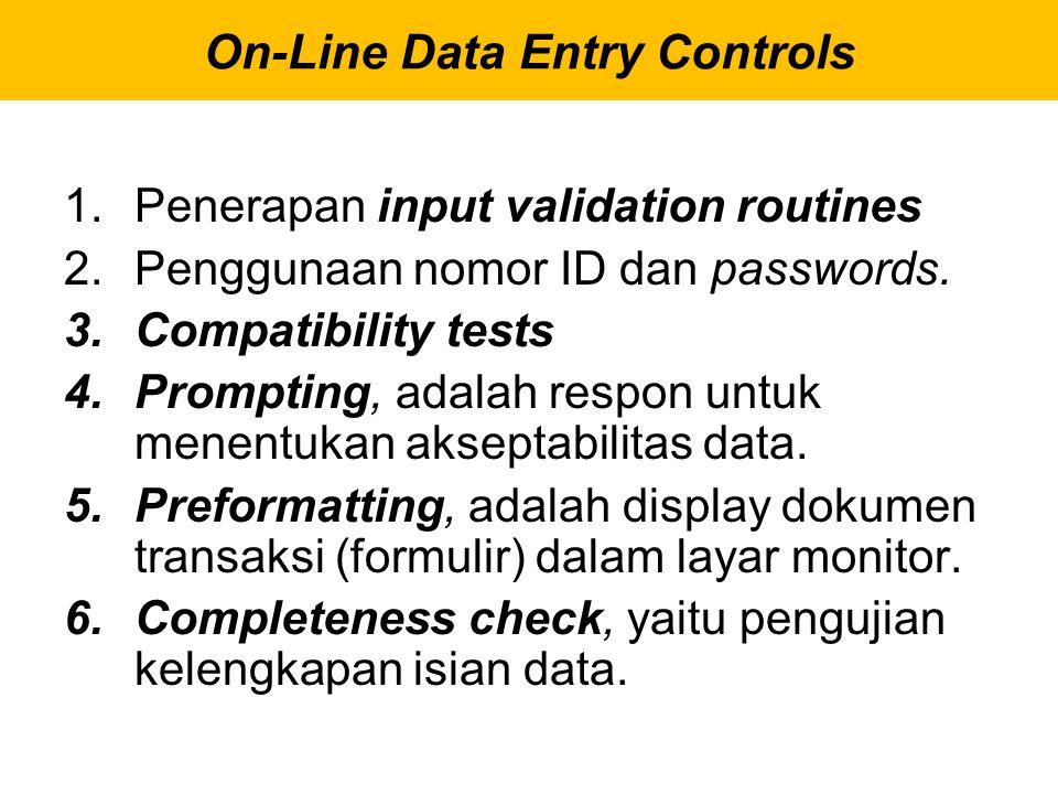 1.Penerapan input validation routines 2.Penggunaan nomor ID dan passwords. 3.Compatibility tests 4.Prompting, adalah respon untuk menentukan akseptabi