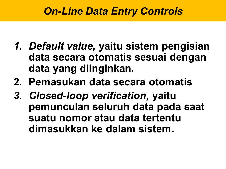 1.Default value, yaitu sistem pengisian data secara otomatis sesuai dengan data yang diinginkan. 2.Pemasukan data secara otomatis 3.Closed-loop verifi