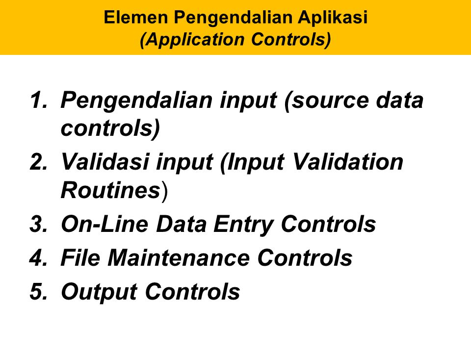 Pemisahan Fungsi Sistem Fungsi-fungsi yang Perlu Dipisahkan: 1.Analisis Sistem 2.Pemrograman 3.Operator Sistem 4.Otorisasi Transaksi 5.Pustakawan SIA (AIS Librarian) 6.Pengawas Data