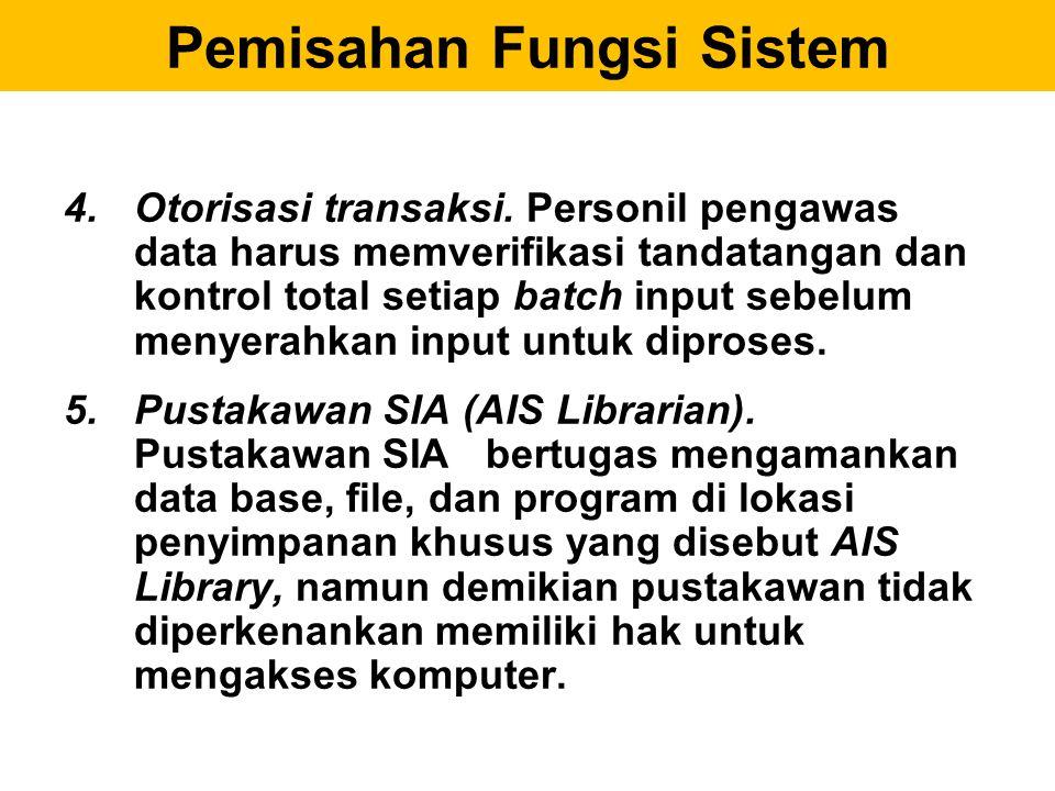 6.Tanda khusus untuk dokumen yang telah diproses (cancellation of documents) 7.Visual scanning, yaitu pengecekan kelayakan dan ketepatannya, sebelum masuk sistem.