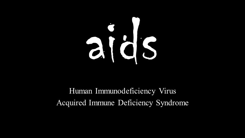 aids Human Immunodeficiency Virus Acquired Immune Deficiency Syndrome