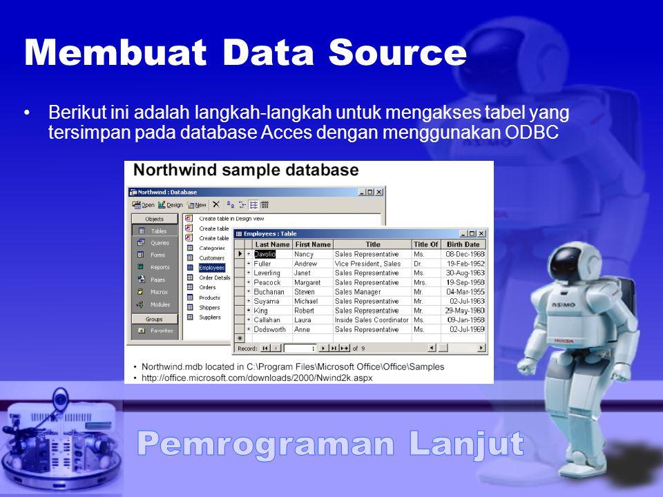 Membuat Data Source Berikut ini adalah langkah-langkah untuk mengakses tabel yang tersimpan pada database Acces dengan menggunakan ODBC