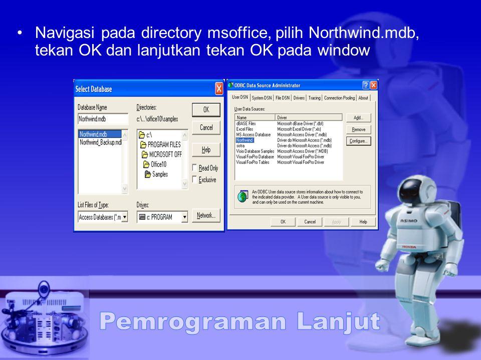 Navigasi pada directory msoffice, pilih Northwind.mdb, tekan OK dan lanjutkan tekan OK pada window