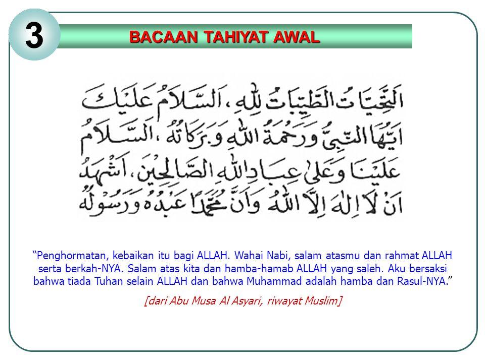 """""""Penghormatan, kebaikan itu bagi ALLAH. Wahai Nabi, salam atasmu dan rahmat ALLAH serta berkah-NYA. Salam atas kita dan hamba-hamab ALLAH yang saleh."""