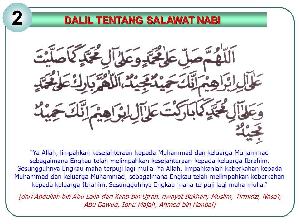 """""""Ya Allah, limpahkan kesejahteraan kepada Muhammad dan keluarga Muhammad sebagaimana Engkau telah melimpahkan kesejahteraan kepada keluarga Ibrahim. S"""