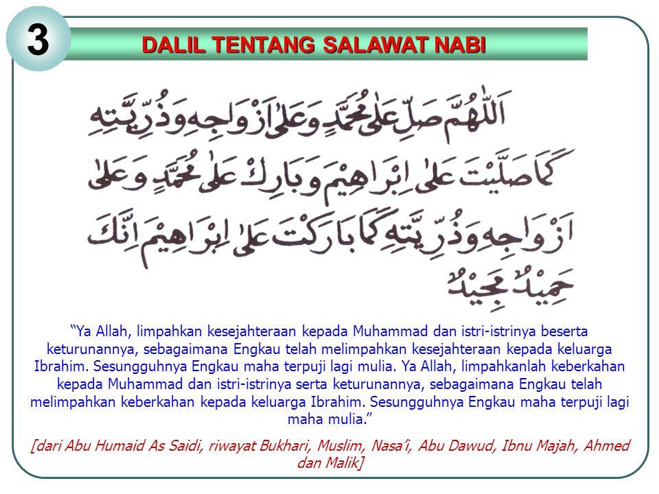 """""""Ya Allah, limpahkan kesejahteraan kepada Muhammad dan istri-istrinya beserta keturunannya, sebagaimana Engkau telah melimpahkan kesejahteraan kepada"""