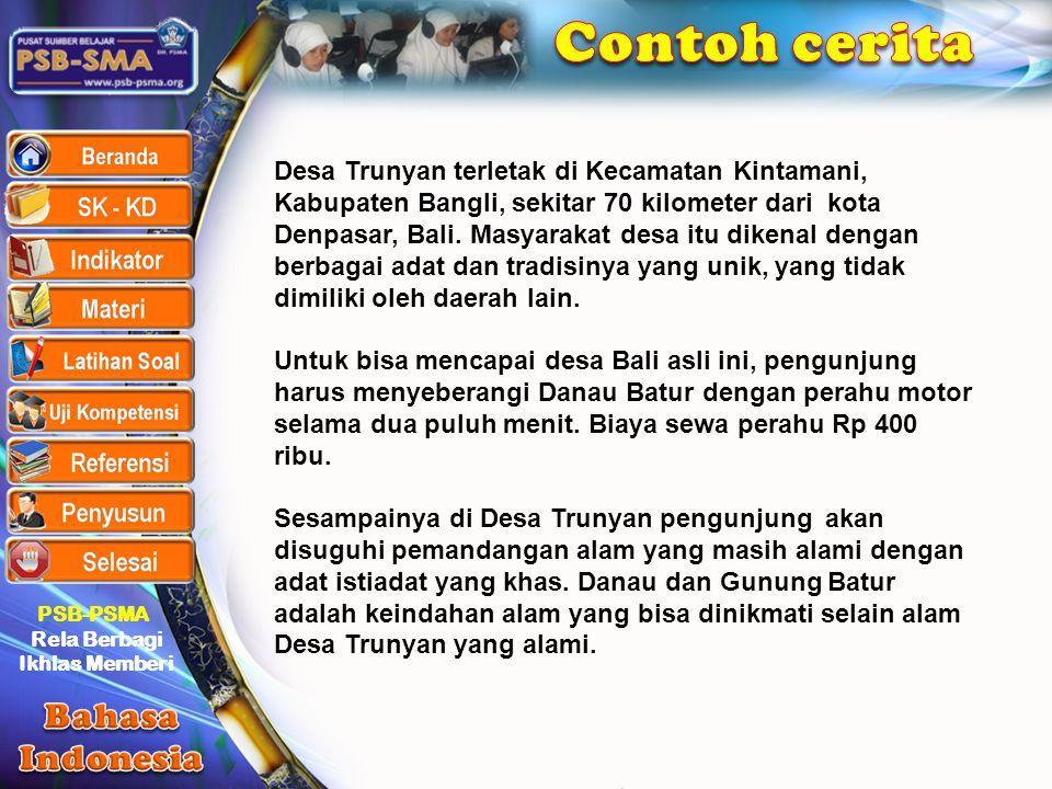 PSB-PSMA Rela Berbagi Ikhlas Memberi Desa Trunyan terletak di Kecamatan Kintamani, Kabupaten Bangli, sekitar 70 kilometer dari kota Denpasar, Bali. Ma