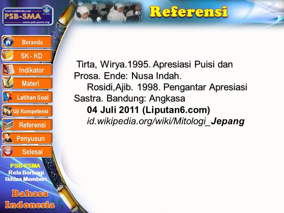 PSB-PSMA Rela Berbagi Ikhlas Memberi Tirta, Wirya.1995. Apresiasi Puisi dan Prosa. Ende: Nusa Indah. Tirta, Wirya.1995. Apresiasi Puisi dan Prosa. End