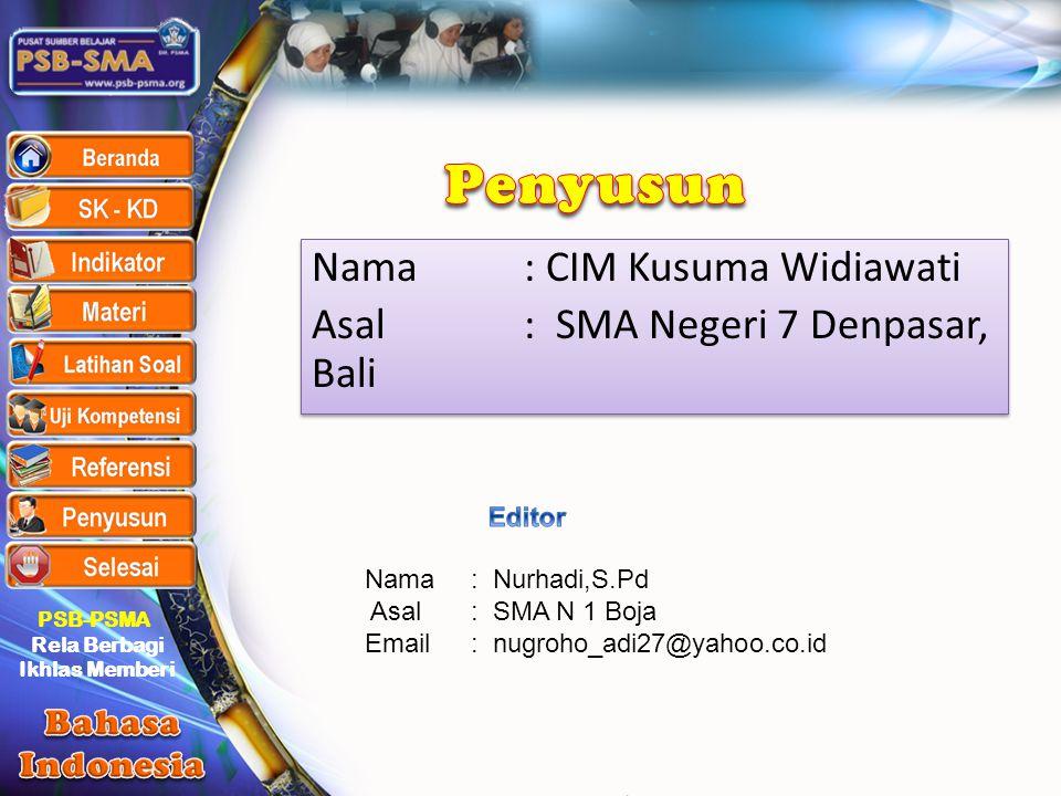 PSB-PSMA Rela Berbagi Ikhlas Memberi Nama: CIM Kusuma Widiawati Asal: SMA Negeri 7 Denpasar, Bali Nama: CIM Kusuma Widiawati Asal: SMA Negeri 7 Denpas