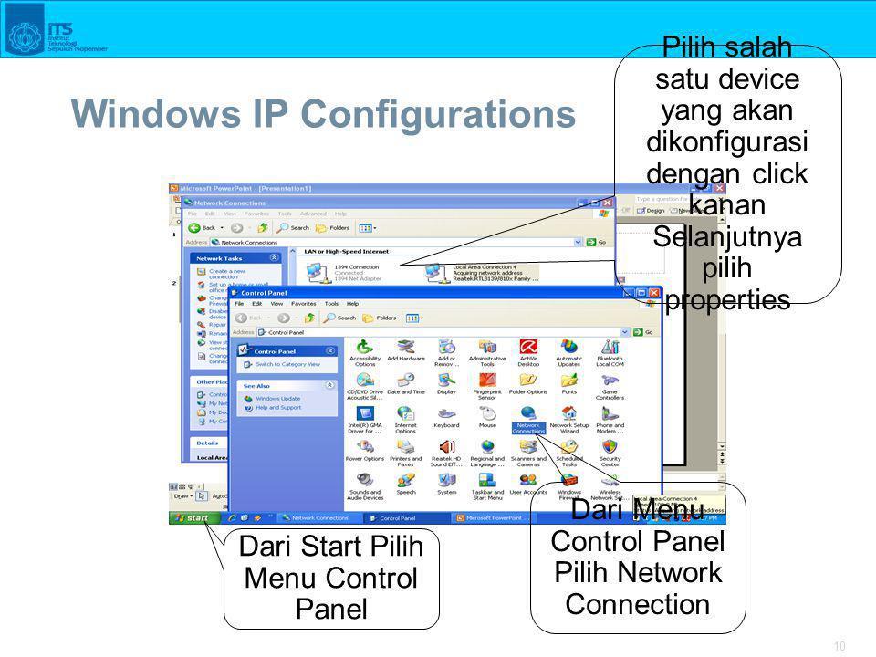 10 Windows IP Configurations Dari Start Pilih Menu Control Panel Dari Menu Control Panel Pilih Network Connection Pilih salah satu device yang akan di