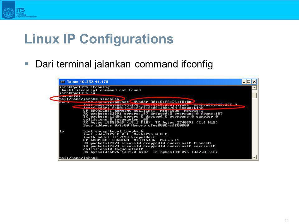 11 Linux IP Configurations  Dari terminal jalankan command ifconfig