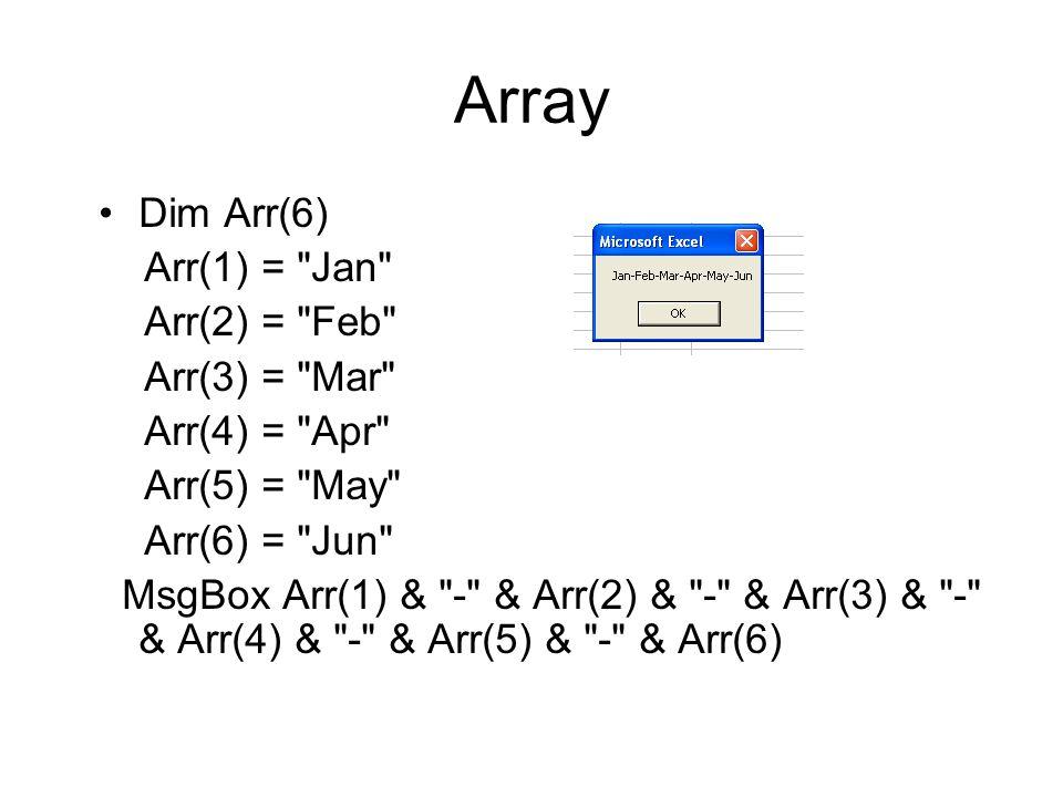 Array Dim Arr(6) Arr(1) =