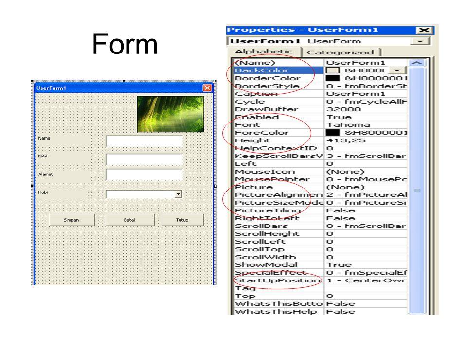 Load namaform ->membuka Unload namaform ->menutup Unload me ->menutup Namaform.show ->menampilkan form Metode Form