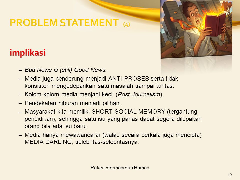 Raker Informasi dan Humas –Bad News is (still) Good News.