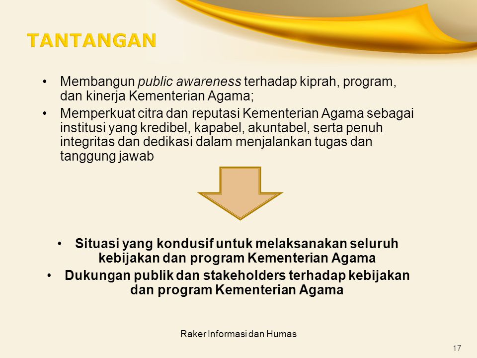 Raker Informasi dan Humas Membangun public awareness terhadap kiprah, program, dan kinerja Kementerian Agama; Memperkuat citra dan reputasi Kementeria