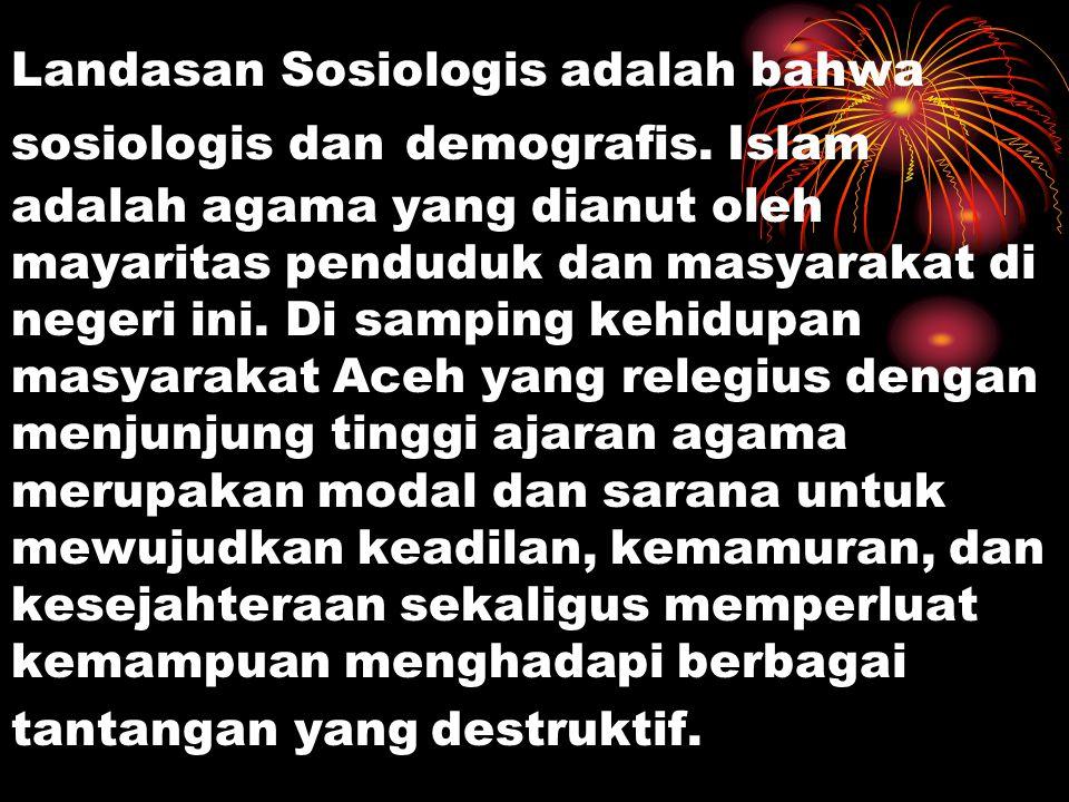 Landasan Sosiologis adalah bahwa sosiologis dan demografis.