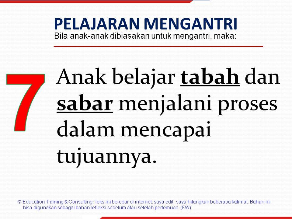 © Education Training & Consulting. Teks ini beredar di internet, saya edit, saya hilangkan beberapa kalimat. Bahan ini bisa digunakan sebagai bahan re