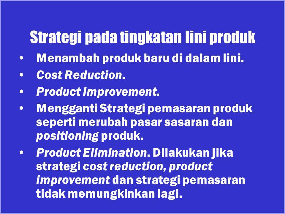 Strategi pada tingkatan Bauran produk Menambah lini produk.