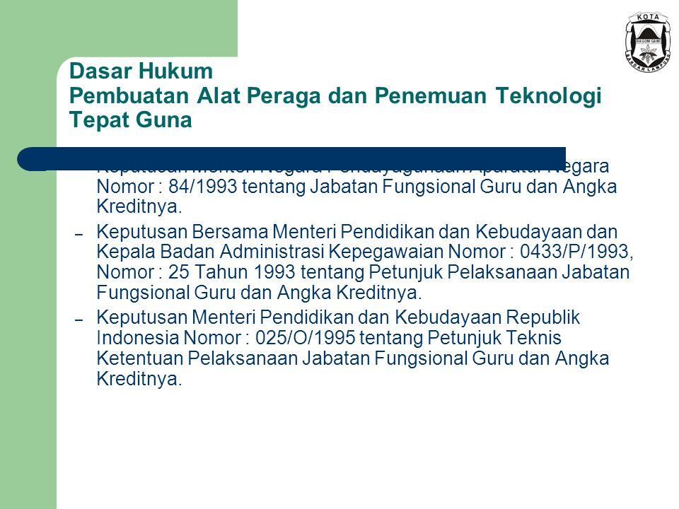 Dasar Hukum Pembuatan Alat Peraga dan Penemuan Teknologi Tepat Guna – Keputusan Menteri Negara Pendayagunaan Aparatur Negara Nomor : 84/1993 tentang J