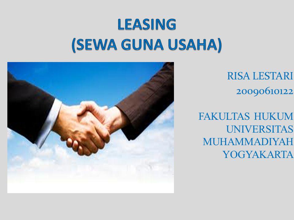 PENGERTIAN LEASING (SEWA GUNA USAHA) Leasing : Merupakan tindakan mengalihkan hak untuk menggunakan/memanfaatkan suatu barang dari suatu perusahaan ke perusahaan lainnya, untuk jangka waktu tertentu.