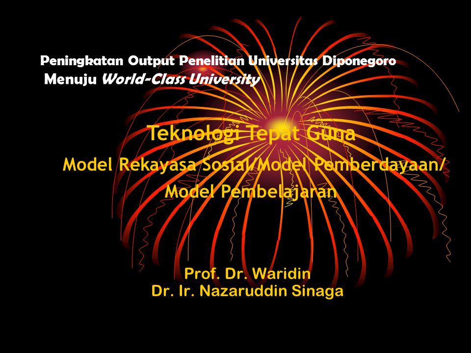 Anggota peneliti maksimum 3 orang dan diperbolehkan anggotanya berasal dari luar Universitas Diponegoro baik dari instansi pemerintah ataupun swasta sebanyak-banyaknya 2 orang.