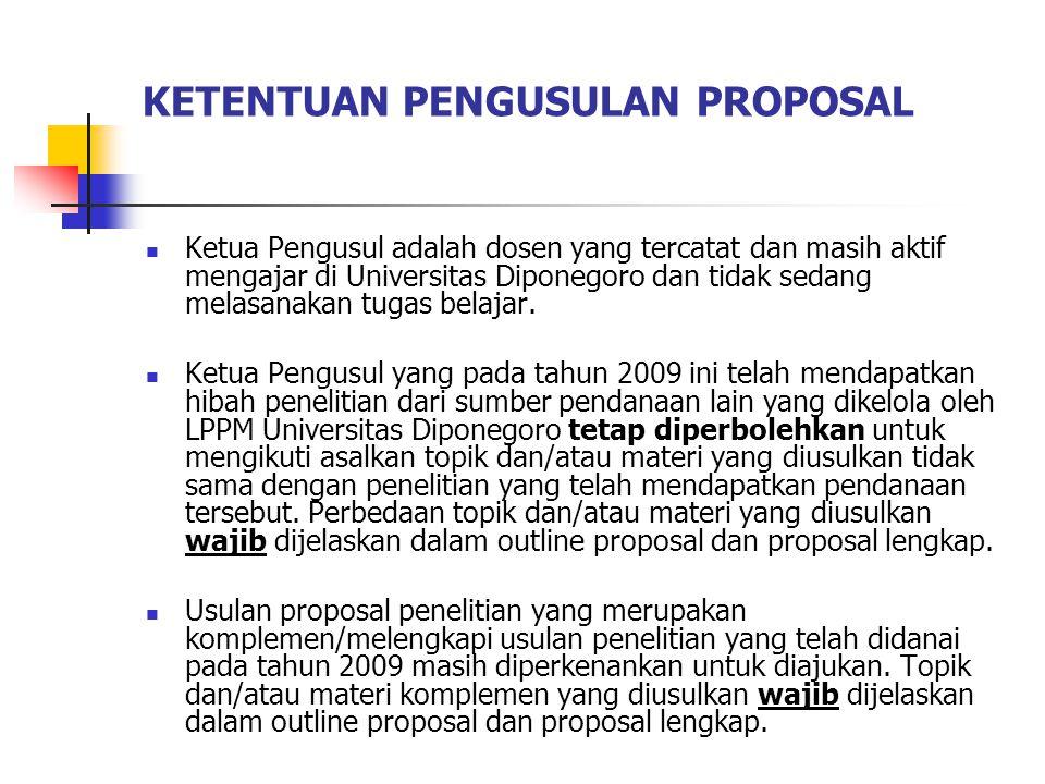 KETENTUAN PENGUSULAN PROPOSAL Ketua Pengusul adalah dosen yang tercatat dan masih aktif mengajar di Universitas Diponegoro dan tidak sedang melasanakan tugas belajar.