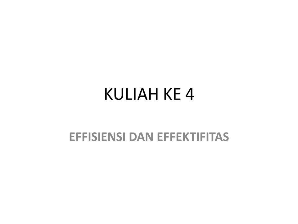 KULIAH KE 4 EFFISIENSI DAN EFFEKTIFITAS