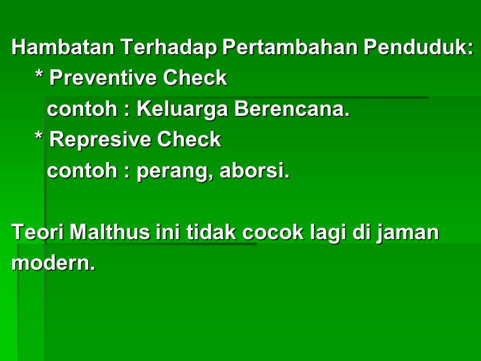 Hambatan Terhadap Pertambahan Penduduk: Hambatan Terhadap Pertambahan Penduduk: * Preventive Check * Preventive Check contoh : Keluarga Berencana. con