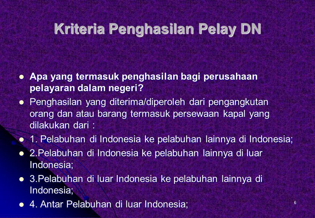 Kriteria Penghasilan Pelay DN Apa yang termasuk penghasilan bagi perusahaan pelayaran dalam negeri.