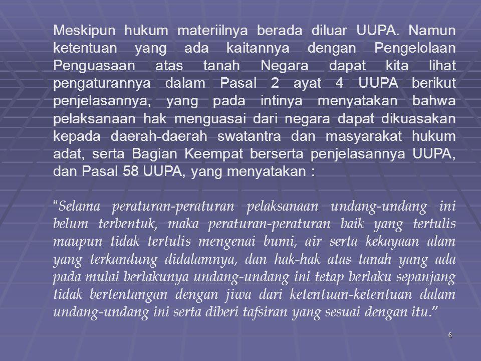 6 Meskipun hukum materiilnya berada diluar UUPA.