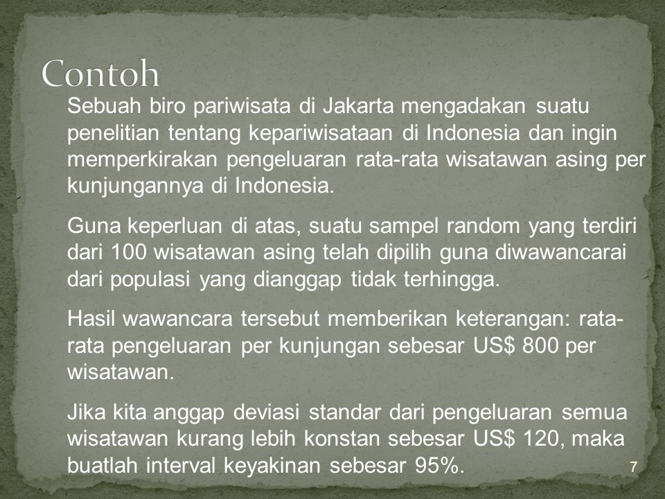 8 Rata-rata pengeluaran wisatawan per kunjungan akan berkisar sekitar US$ 776.48 hingga US$ 823.52.