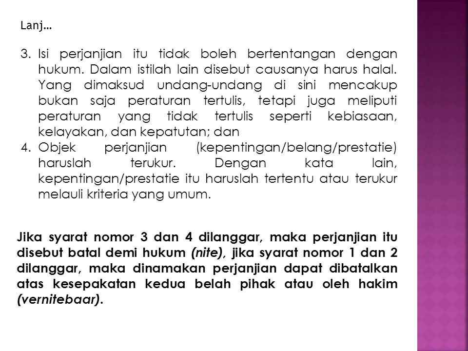 3.Isi perjanjian itu tidak boleh bertentangan dengan hukum.