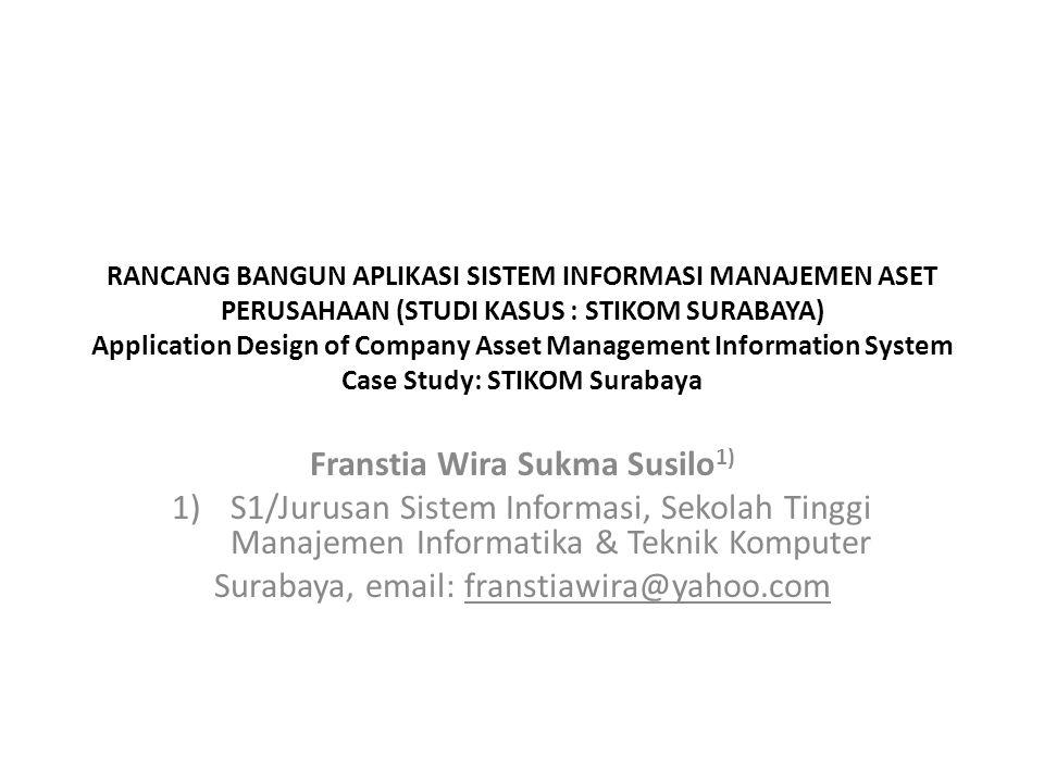 RANCANG BANGUN APLIKASI SISTEM INFORMASI MANAJEMEN ASET PERUSAHAAN (STUDI KASUS : STIKOM SURABAYA) Application Design of Company Asset Management Info