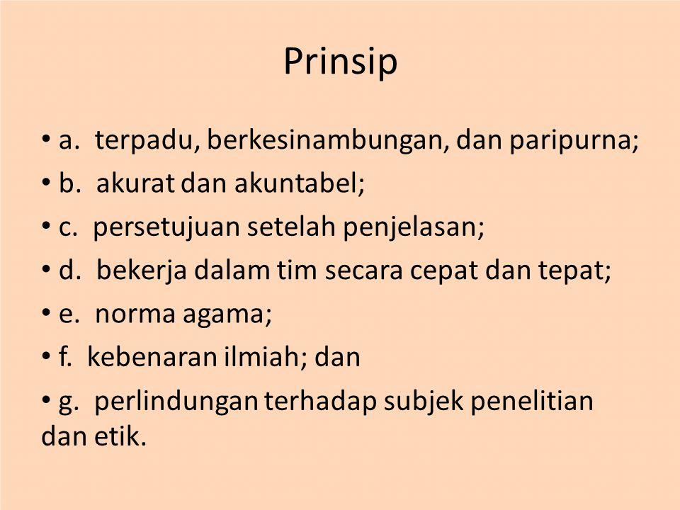 Prinsip a.terpadu, berkesinambungan, dan paripurna; b.