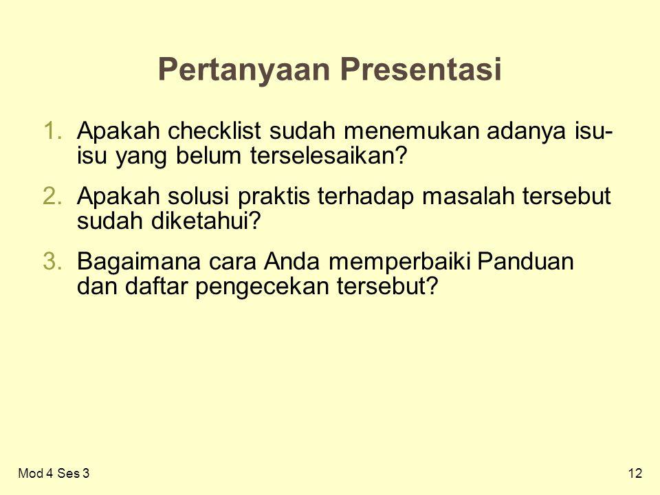 12 Pertanyaan Presentasi 1.Apakah checklist sudah menemukan adanya isu- isu yang belum terselesaikan.